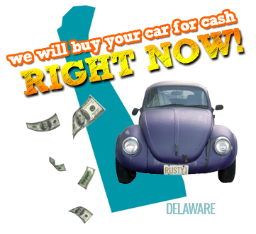 We Will Buy Your Car for Cash in Delaware