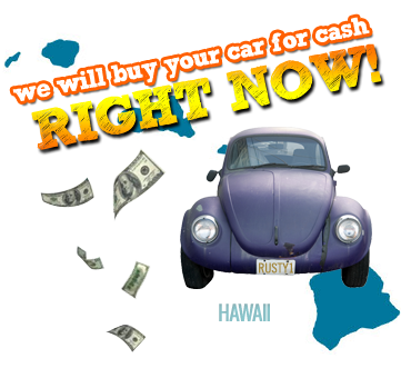 We Will Buy Your Car for Cash in Hawaii