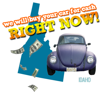 We Will Buy Your Car for Cash in Idaho