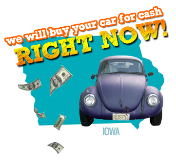 We Will Buy Your Car for Cash in Iowa