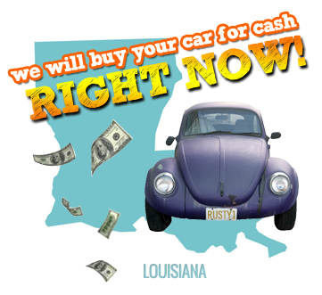 We Will Buy Your Car for Cash in Louisiana