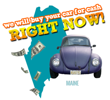We Will Buy Your Car for Cash in Maine