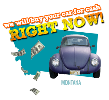 We Will Buy Your Car for Cash in Montana