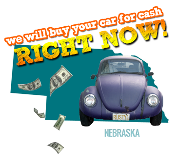 We Will Buy Your Car for Cash in Nebraska