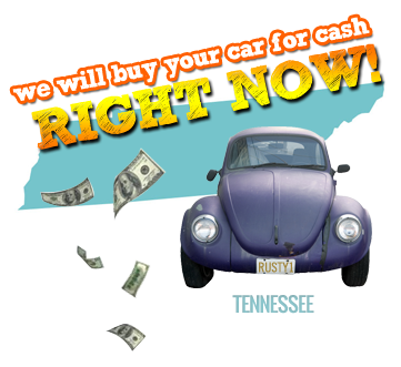 We Will Buy Your Car for Cash in Tennessee