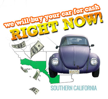 We Will Buy Your Car for Cash in Southern California