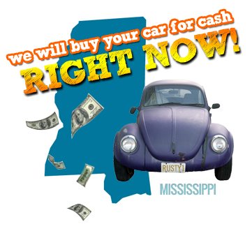 We Will Buy Your Car for Cash in Mississippi