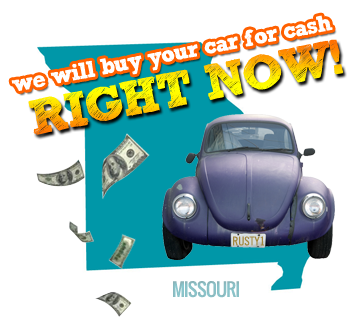 We Will Buy Your Car for Cash in Missouri