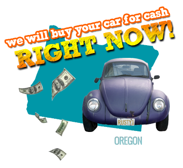 We Will Buy Your Car for Cash in Oregon
